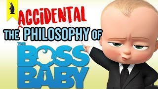 The (Accidental) Philosophy of The Boss Baby – Wisecrack Edition