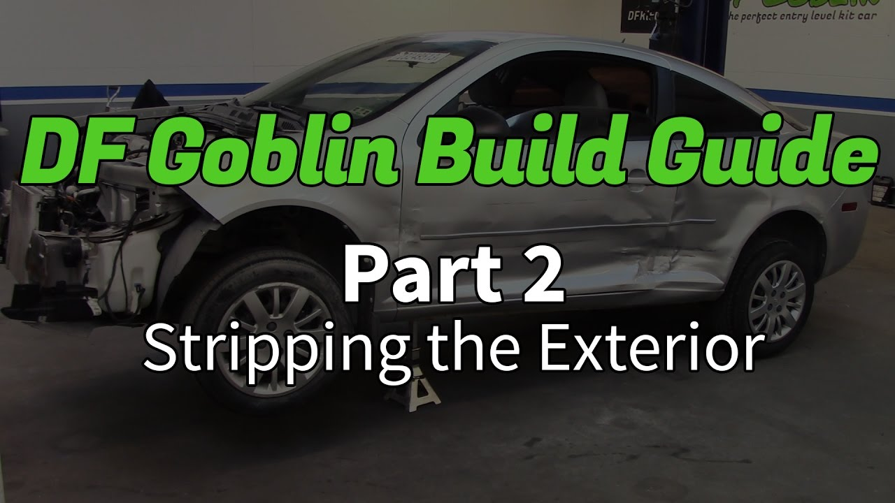 Df Goblin Build Guide Part 2 Stripping The Exterior Youtube