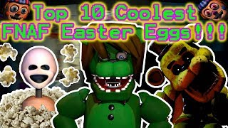Top 10 Coolest FNAF Easter Eggs (ft. AndrewJohn100)