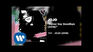 JoJo - Never Say Goodbye (2018) [Official Audio]