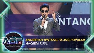 Haqiem Rusli - Anugerah Bintang Paling Popular | #ABPBHKITA2020