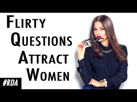 Seduction 101: Flirty QUESTIONS That Turn On 99% Of Women | 2019 Edition