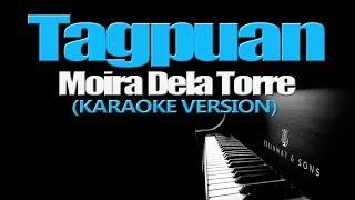 TAGPUAN - Moira Dela Torre (KARAOKE VERSION)
