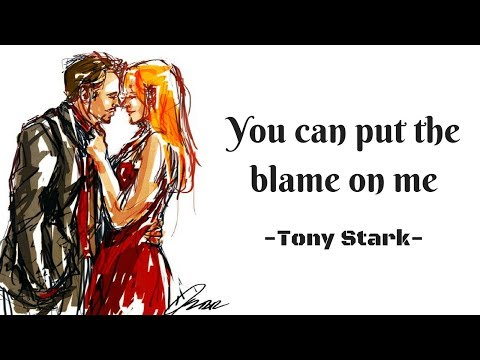 Tony Stark - You can put the blame on me (Pepperony)