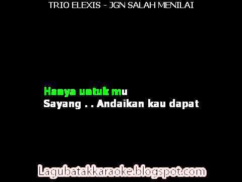 Trio Elexis   Jangan Salah Menilai  KARAOKE