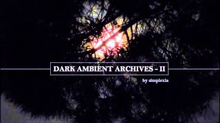 DARK-AMBIENT ARCHIVES 2 [mixed session]
