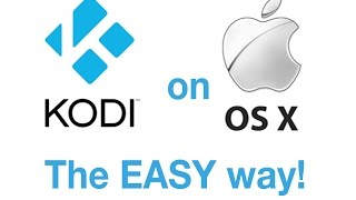 2017 How to install KODI on Mac OS X ...THE EASY WAY!