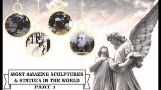 MOST AMAZING SCULPTURES & STATUES IN THE WORLD | PART 1 | AMAZING WORLD