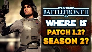 Where is Star Wars Battlefront 2 Patch 1.2? What About Season 2 DLC News?