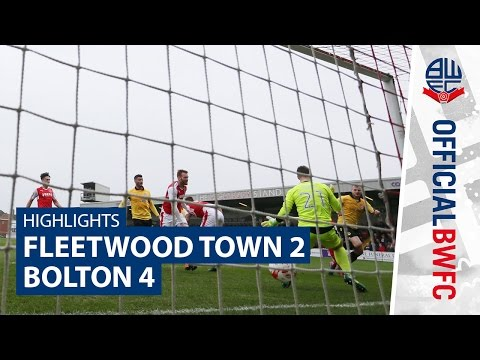 HIGHLIGHTS | Fleetwood 2-4 Bolton