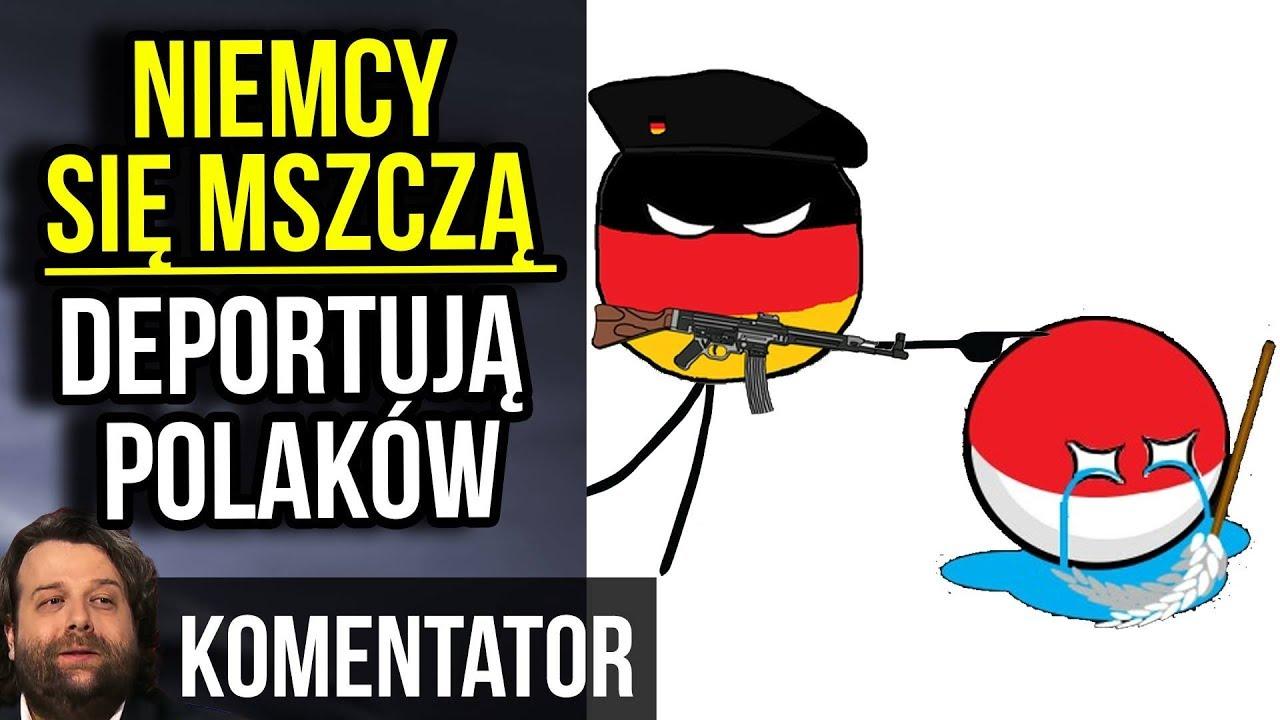 Niemcy Mszczą się za Reparacje dla Polski – Będzie Deportacja Polaków – Komentator