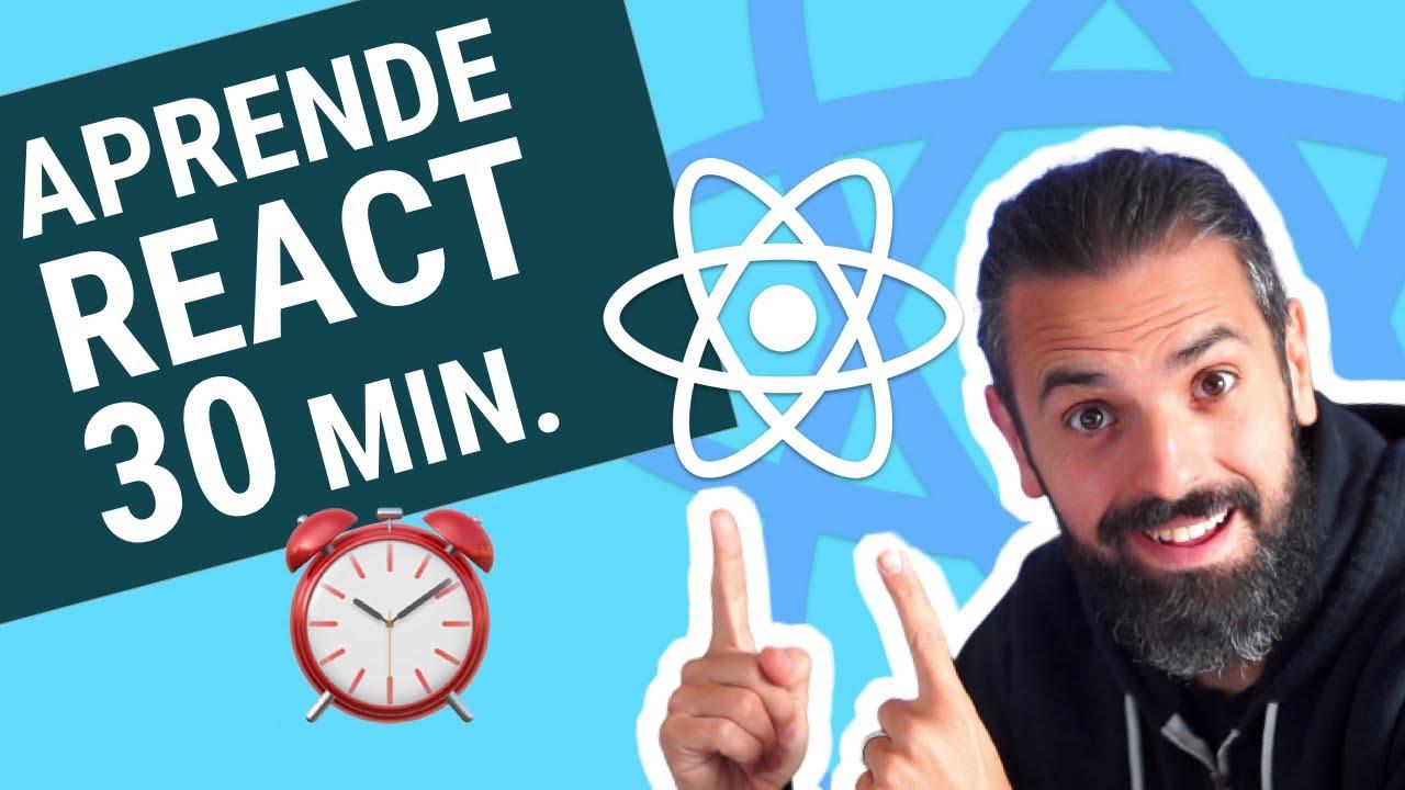 APRENDE REACT en SÓLO 30 MINUTOS ⏰  - Tutorial de React.js Desde Cero