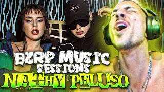 REACCIONANDO A NATHY PELUSO || BZRP Music Sessions #36