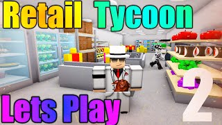 [ROBLOX: Retail Tycoon] - Lets Play Ep 2 - New Upgrades!