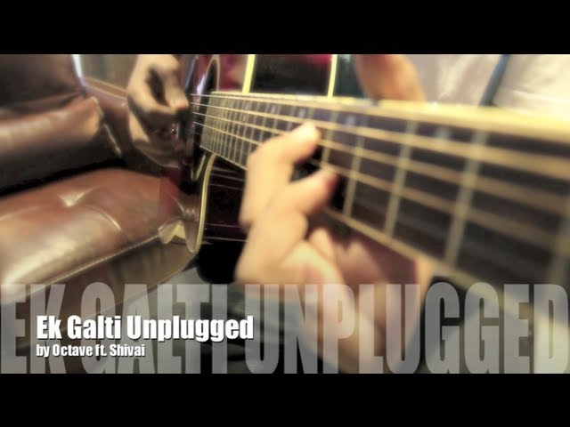 Ek Galti Unplugged - Shivai ft. Octave (Official) Travel Video