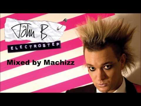John B - Electrostep (Special mix by Machizz 2013)