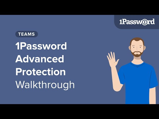 1Password Advanced Protection Walkthrough
