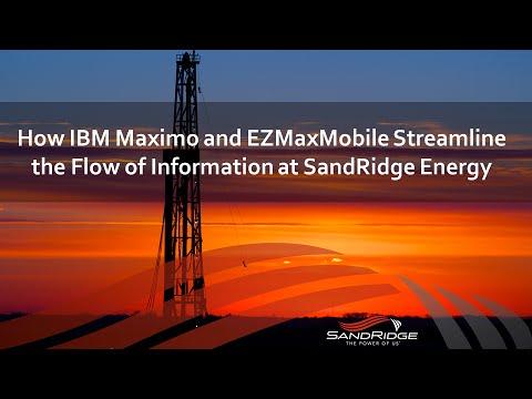 Using Maximo and EZMaxMobile to Streamline the Flow of Information - Sandridge Energy Presentation