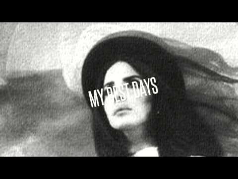 Lana Del Rey - My Best Days (HD)