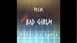 M.I.A. - Bad Girls (Monolith Remix)