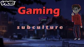 VICE - A Gaming Subculture Episode