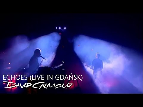 David Gilmour - Echoes (Live In Gdańsk)