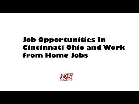 Job Opportunities In Cincinnati Ohio and Work from Home Jobs