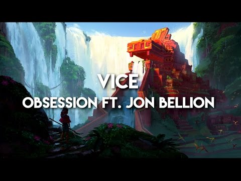 Vice - Obsession ft.Jon Bellion (Lyrics)