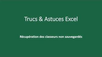 Trucs et Astuces Excel : Récupération des fichiers non sauvegardés