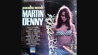 Martin Denny - Blue Paradise