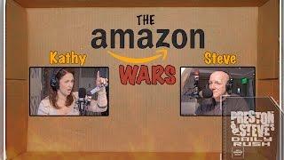 The Amazon Wars: Kathy vs. Steve - Preston & Steve's Daily Rush