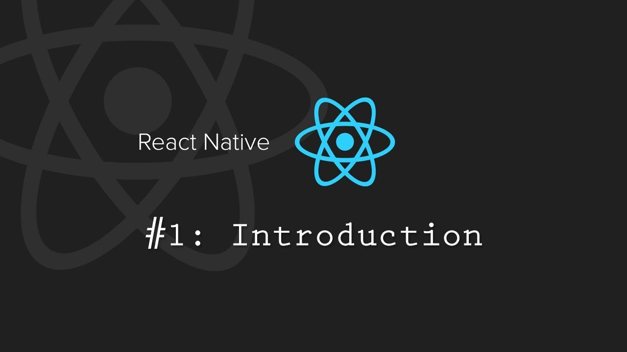 React Native Tutorial 1: Introduction!