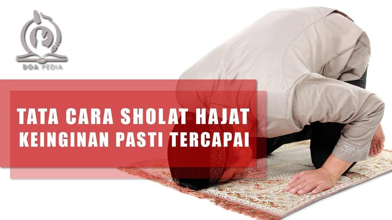 Tata Cara Sholat Hajat Agar Keinginan Terkabul, Disertai ...
