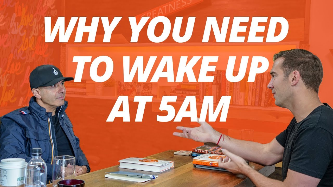 Wake Up at 5AM   Robin Sharma and Lewis Howes