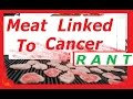 """Meat causes Cancer you TV Doctors!   and """"Unatural Vegan"""""""