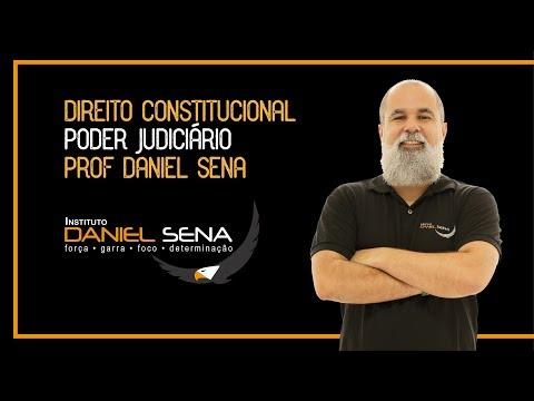 Direito Constitucional - Professor Daniel Sena - Poder Judiciário - Instituto Daniel Sena