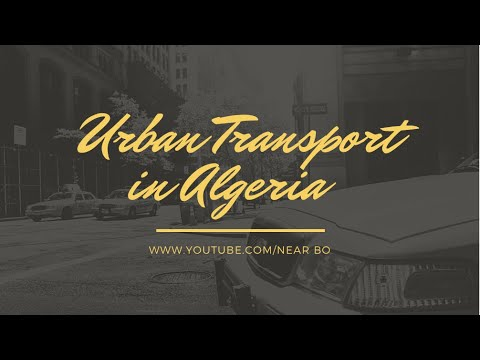 Transport in Algeria (Tram ,Metro ,Bus ,Cable-Car ,Train) l