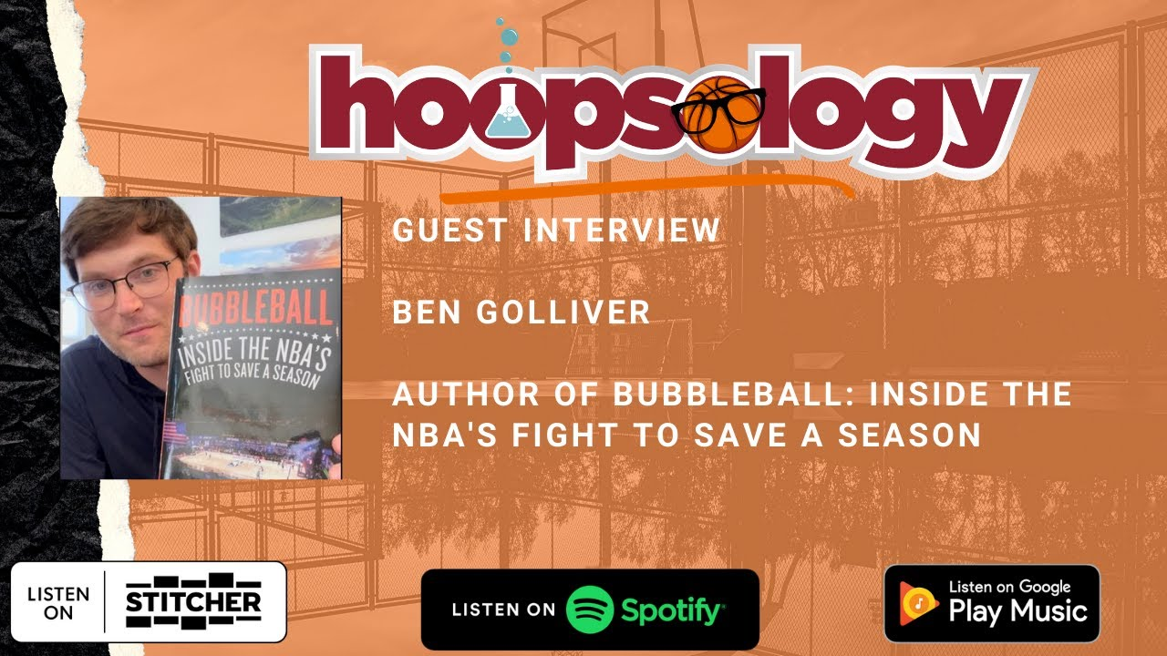 """Hoopsology Interview: Ben Golliver Author of """"Bubbleball: Inside the NBA's Fight to Save a Season"""""""