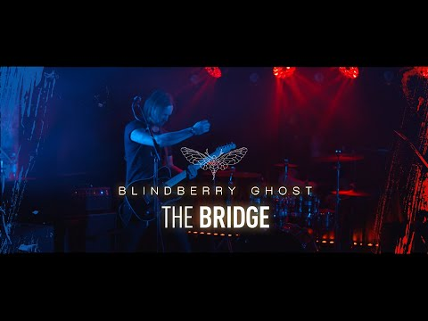 Blindberry Ghost - The Bridge [Music Video]