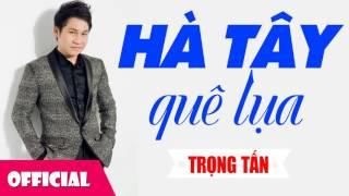 Hà Tây Quê Lụa - Trọng Tấn [Audio]