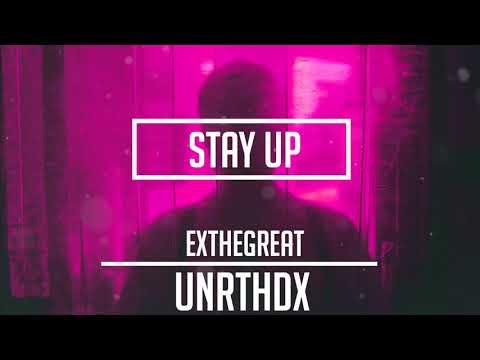 EXTHEGREAT - Stay Up