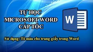 028 | Học Word 2010 | Tô màu cho trang giấy trong Word