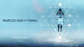 📀 Marcus Gad Meets Tamal - Enter A Space [Full Album]