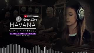 HAVANA - CAMILIA CABELLO cover Gamelan & Dangdut version - music tradisional INDONESIA