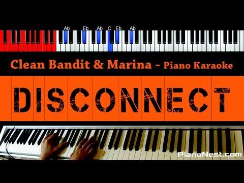Clean Bandit & Marina - Disconnect - HIGHER Key (Piano Karaoke / Sing Along)