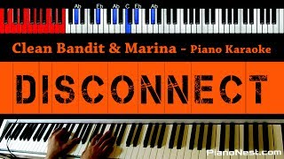 Clean Bandit & Marina - Disconnect - HIGHER Key (Piano Karaoke / Sing Along)
