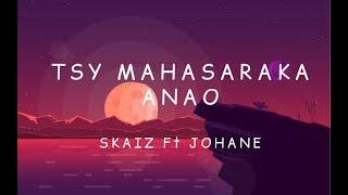 SKAIZ feat JOHANE - Tsy mahasaraka anao [Lyrics]