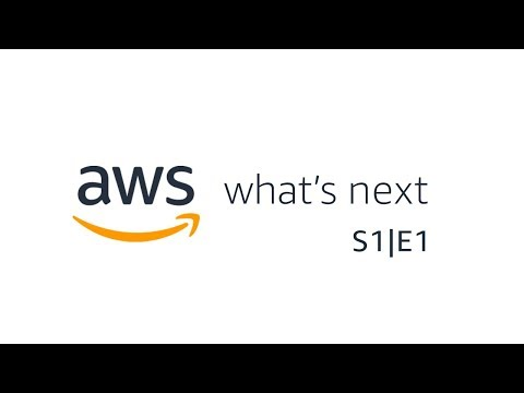 AWS What's Next, S1|E1