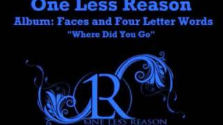 Watch One Less Reason Where Did You Go video