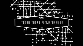 Turbo Turbo --  Aurify ( Original mix ) / GND